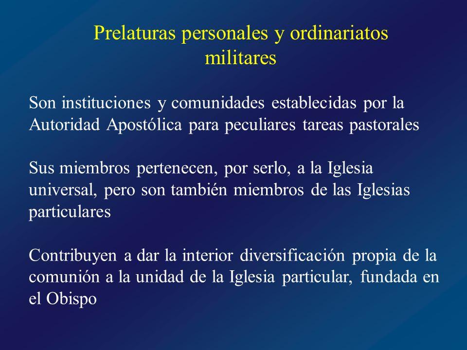 Prelaturas personales y ordinariatos militares Se asemejan a las Iglesias particulares, al tener algunos elementos comunes ORDINARIO PRESBITERIO FIELES, O NO Pero tienen una tareas pastorales diferentes a las de las diócesis