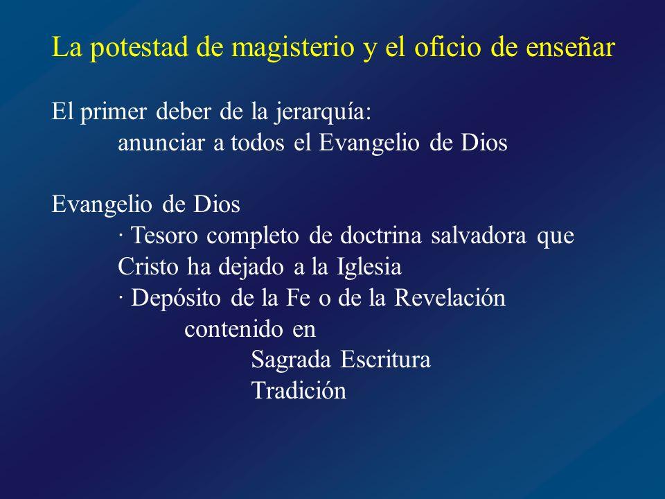 La potestad de magisterio y el oficio de enseñar La función del Magisterio de la Iglesia es custodiar, profundizar, exponer, difundir la verdad revelada en la Sagrada Escritura y en la Tradición · Interpretar y predicar auténticamente la Palabra de Dios · Proclamar los juicios morales, incluidos los referentes al orden social · Dar su juicio sobre cualquier asunto humano, cuando lo exijan los derechos fundamentales de la persona o la salvación de las almas