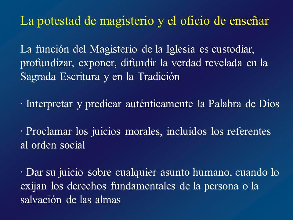La potestad de magisterio y el oficio de enseñar Tipos de Magisterio Extraordinario · El Romano Pontífice, cuando habla ex cathedra, como Pastor y Doctor de la Iglesia · El Colegio Episcopal reunido en concilio ecuménico, en unión con la Cabeza Ordinario · El Papa y los obispos en comunión con él, cuando enseñan acerca de las verdades cristianas y sus implicaciones prácticas