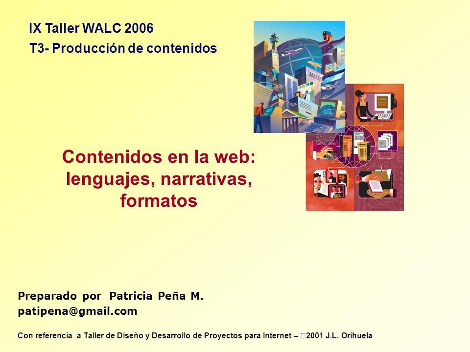 Preparado por Patricia Peña M. patipena@gmail.com Contenidos en la web: lenguajes, narrativas, formatos Con referencia a Taller de Diseño y Desarrollo