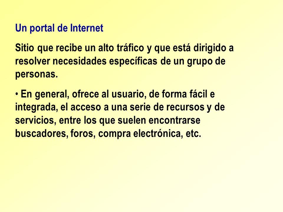 Un portal de Internet Sitio que recibe un alto tráfico y que está dirigido a resolver necesidades específicas de un grupo de personas. En general, ofr