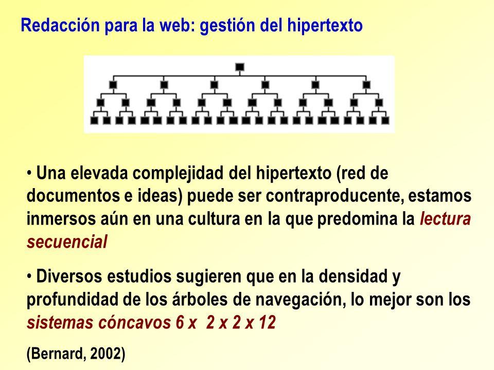 Redacción para la web: gestión del hipertexto Una elevada complejidad del hipertexto (red de documentos e ideas) puede ser contraproducente, estamos i