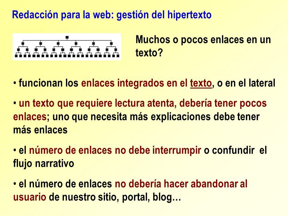 Redacción para la web: gestión del hipertexto Muchos o pocos enlaces en un texto? funcionan los enlaces integrados en el texto, o en el lateral un tex