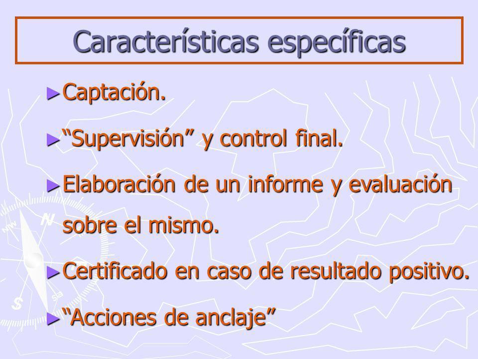 Características específicas Captación. Captación.