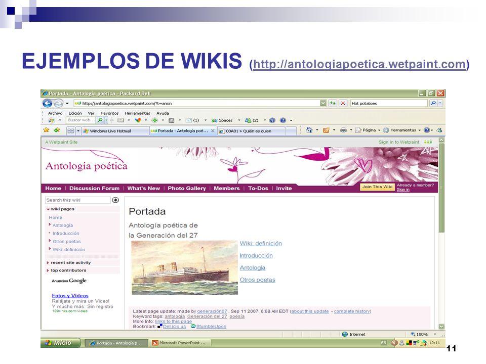 11 EJEMPLOS DE WIKIS (http://antologiapoetica.wetpaint.com)http://antologiapoetica.wetpaint.com