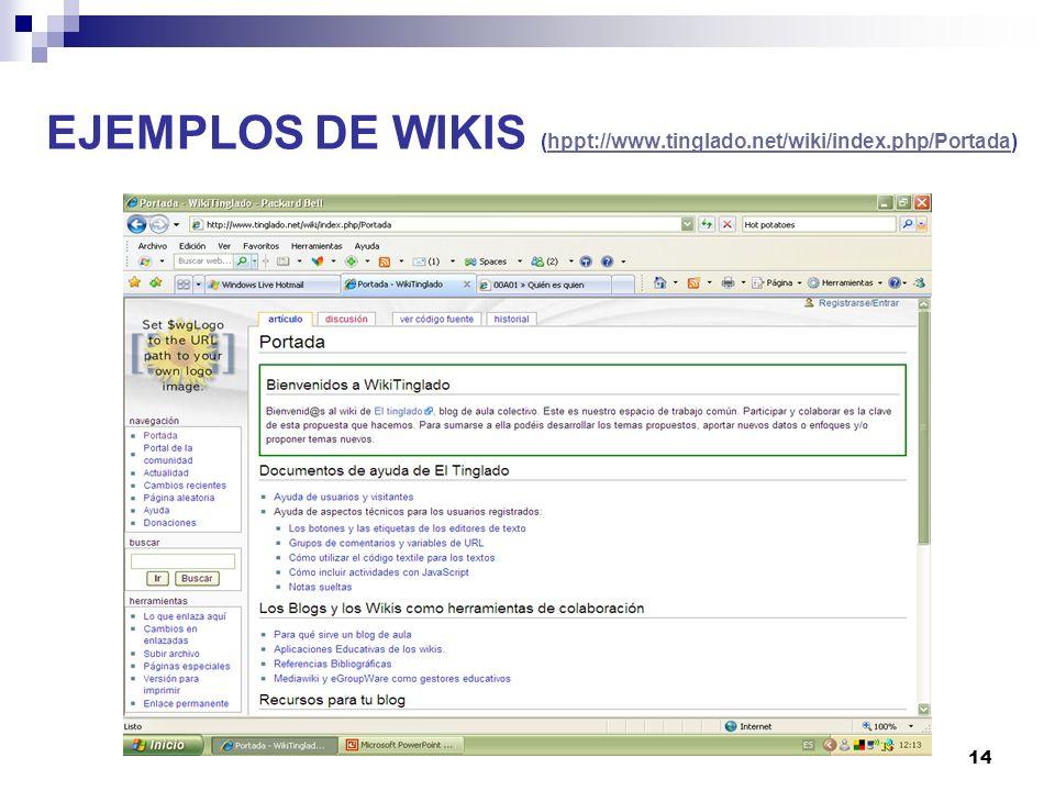 14 EJEMPLOS DE WIKIS (hppt://www.tinglado.net/wiki/index.php/Portada)hppt://www.tinglado.net/wiki/index.php/Portada