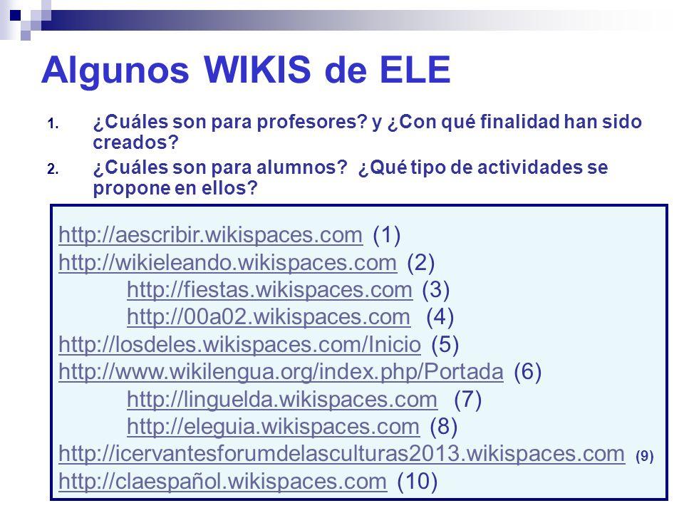 16 Algunos WIKIS de ELE 1. ¿Cuáles son para profesores? y ¿Con qué finalidad han sido creados? 2. ¿Cuáles son para alumnos? ¿Qué tipo de actividades s