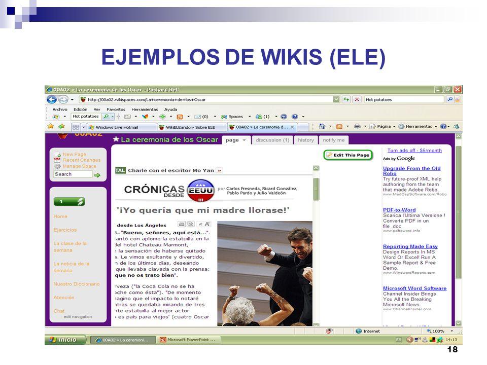 19 EJEMPLOS DE WIKIS (ELE) http://00a01.wikispaces.com/ http://00a01.wikispaces.com/
