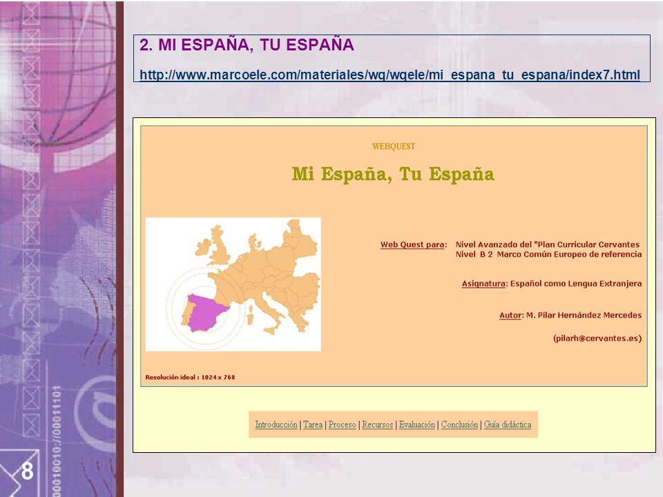 8 2. MI ESPAÑA, TU ESPAÑA http://www.marcoele.com/materiales/wq/wqele/mi_espana_tu_espana/index7.html
