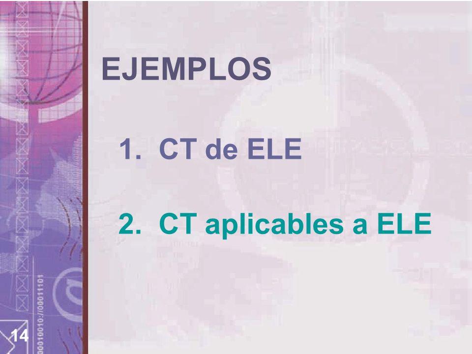 14 1. CT de ELE 2. CT aplicables a ELE EJEMPLOS