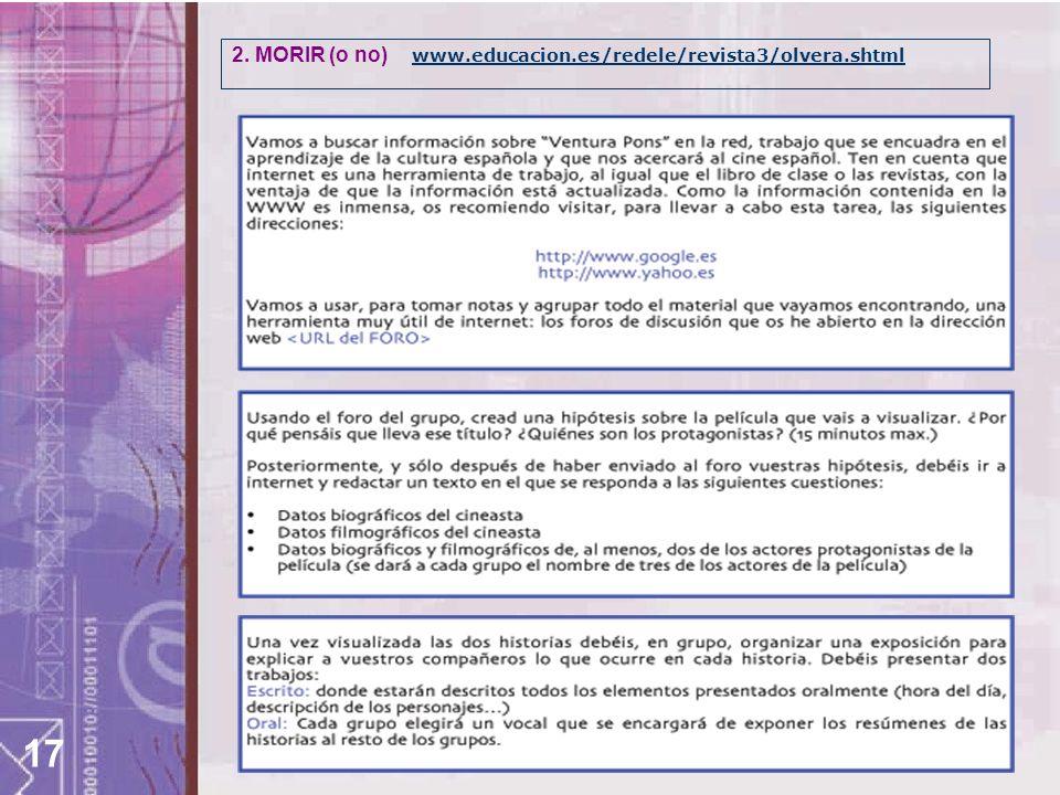 17 2. MORIR (o no) www.educacion.es/redele/revista3/olvera.shtml www.educacion.es/redele/revista3/olvera.shtml