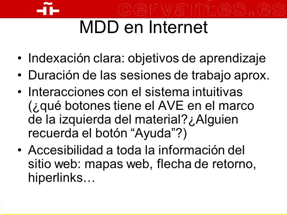 MDD en Internet Indexación clara: objetivos de aprendizaje Duración de las sesiones de trabajo aprox. Interacciones con el sistema intuitivas (¿qué bo