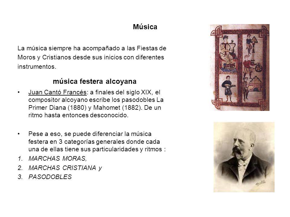 Música La música siempre ha acompañado a las Fiestas de Moros y Cristianos desde sus inicios con diferentes instrumentos. música festera alcoyana Juan