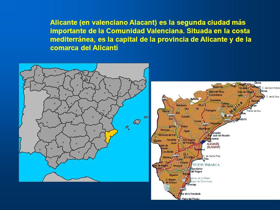 Alicante (en valenciano Alacant) es la segunda ciudad más importante de la Comunidad Valenciana. Situada en la costa mediterránea, es la capital de la