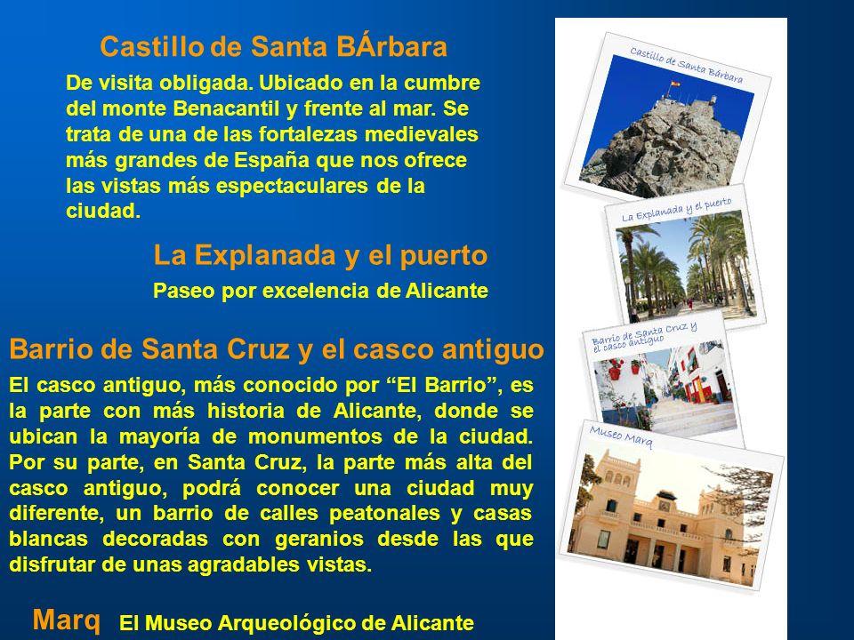 Castillo de Santa BÁrbara La Explanada y el puerto Barrio de Santa Cruz y el casco antiguo Marq De visita obligada. Ubicado en la cumbre del monte Ben