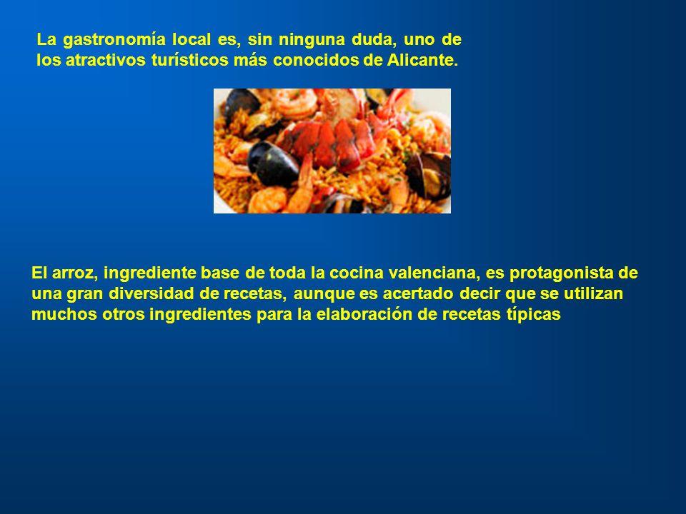 La gastronomía local es, sin ninguna duda, uno de los atractivos turísticos más conocidos de Alicante. El arroz, ingrediente base de toda la cocina va