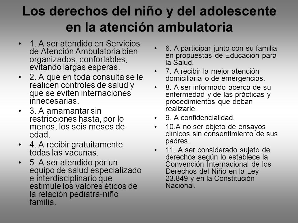 Los derechos del niño y del adolescente en la atención ambulatoria 1. A ser atendido en Servicios de Atención Ambulatoria bien organizados, confortabl