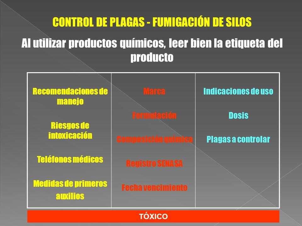 CONTROL DE PLAGAS - FUMIGACIÓN DE SILOS Al utilizar productos químicos, leer bien la etiqueta del producto Recomendaciones de manejo Riesgos de intoxi