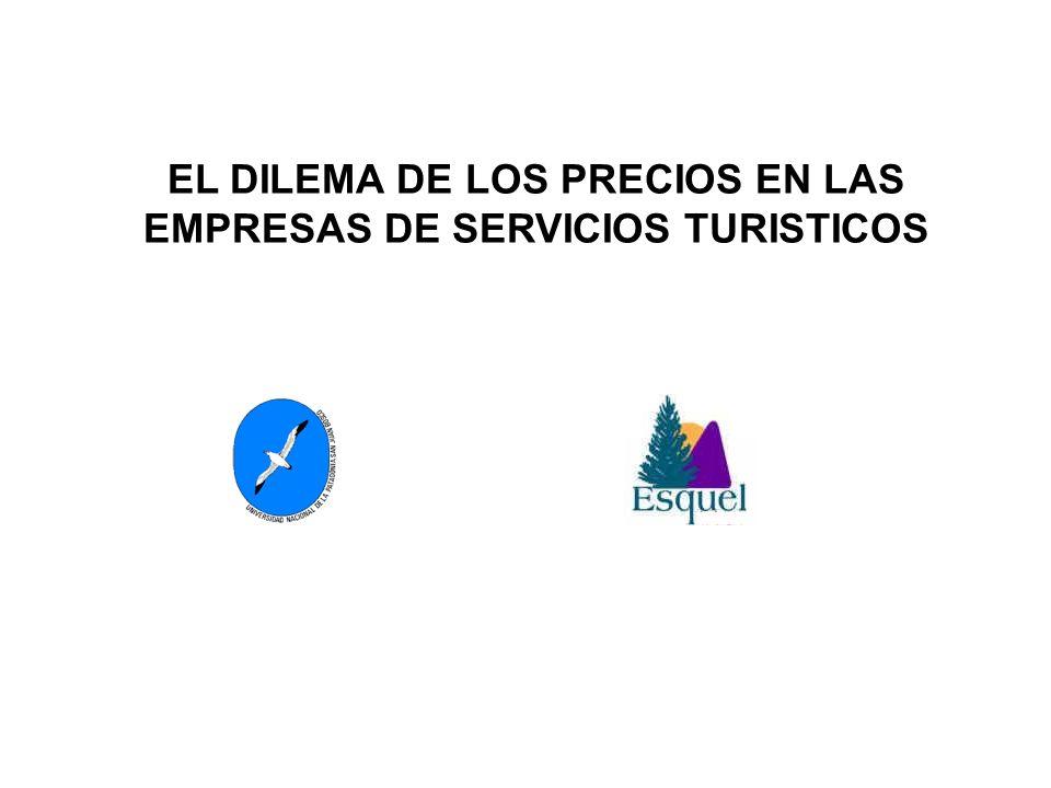 EL DILEMA DE LOS PRECIOS EN LAS EMPRESAS DE SERVICIOS TURISTICOS