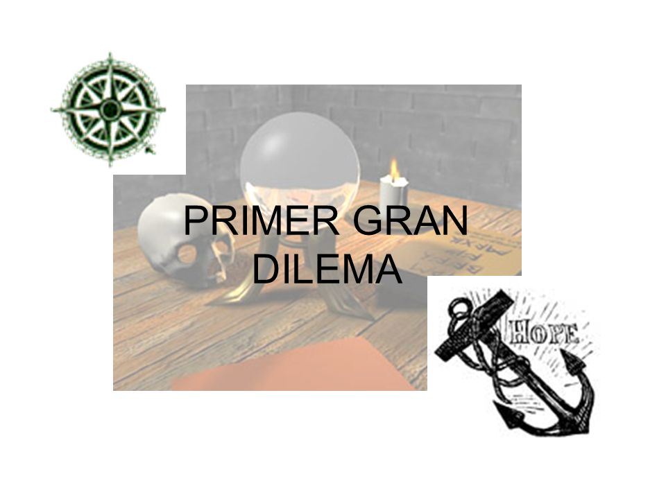 PRIMER GRAN DILEMA