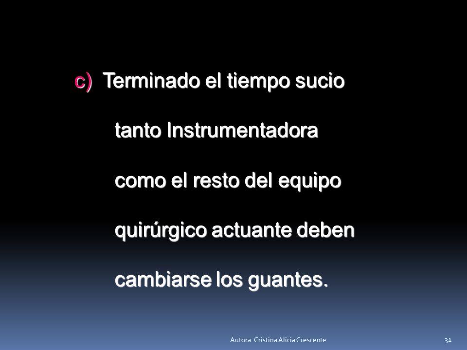 Autora: Cristina Alicia Crescente 30 b) El instrumental utilizado en el tiempo sucio no se vuelve a colocar en la mesa de la I Instrumentadora.