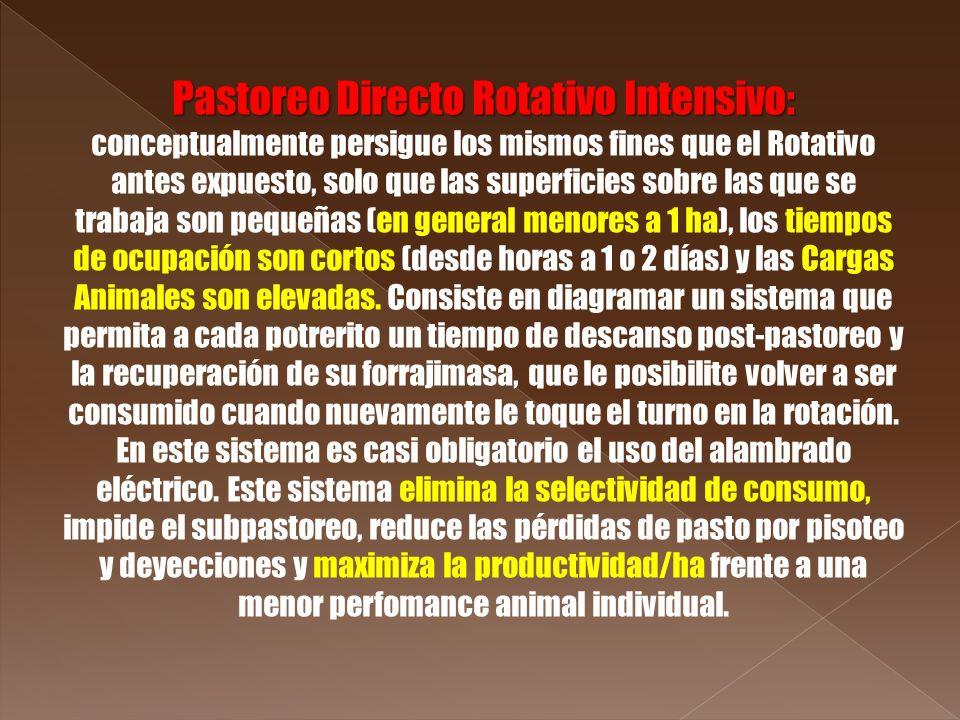 Pastoreo Directo Rotativo Intensivo: Pastoreo Directo Rotativo Intensivo: conceptualmente persigue los mismos fines que el Rotativo antes expuesto, so