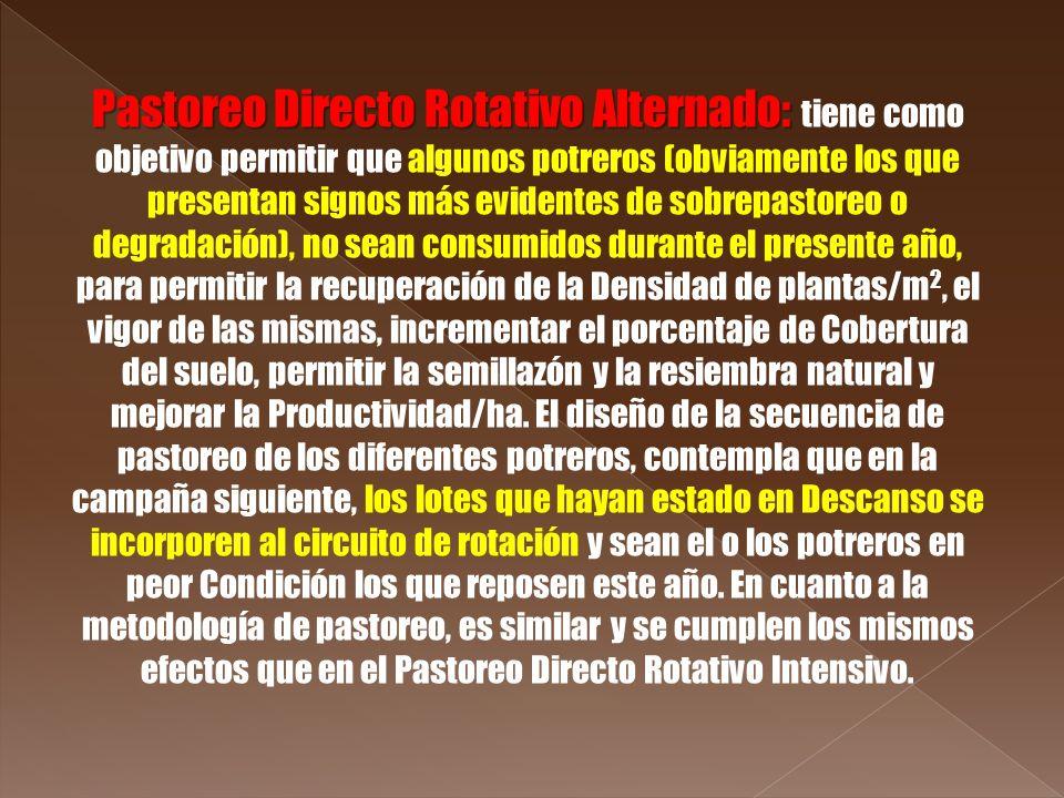 Pastoreo Directo Rotativo Alternado: Pastoreo Directo Rotativo Alternado: tiene como objetivo permitir que algunos potreros (obviamente los que presen