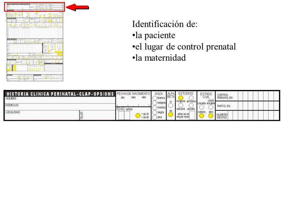 Identificación de: la paciente el lugar de control prenatal la maternidad