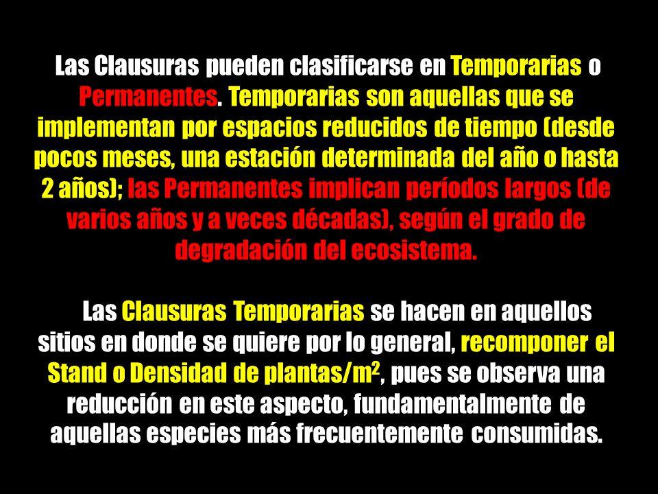 Las Clausuras pueden clasificarse en Temporarias o Permanentes. Temporarias son aquellas que se implementan por espacios reducidos de tiempo (desde po