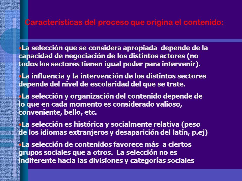 Características del proceso que origina el contenido: La selección que se considera apropiada depende de la capacidad de negociación de los distintos