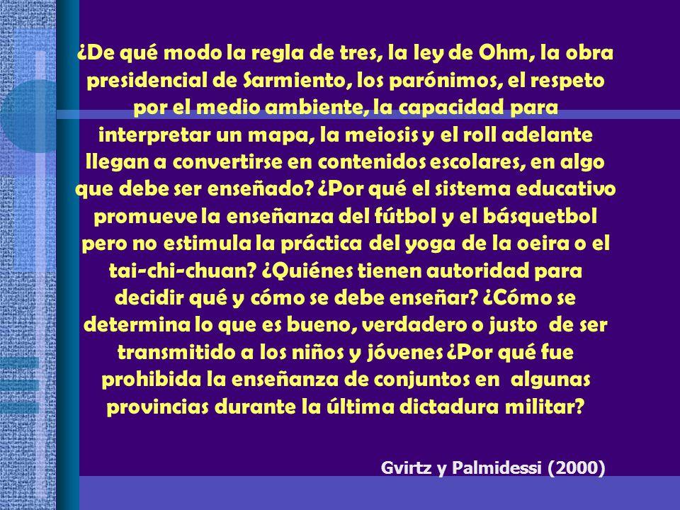 ¿De qué modo la regla de tres, la ley de Ohm, la obra presidencial de Sarmiento, los parónimos, el respeto por el medio ambiente, la capacidad para in