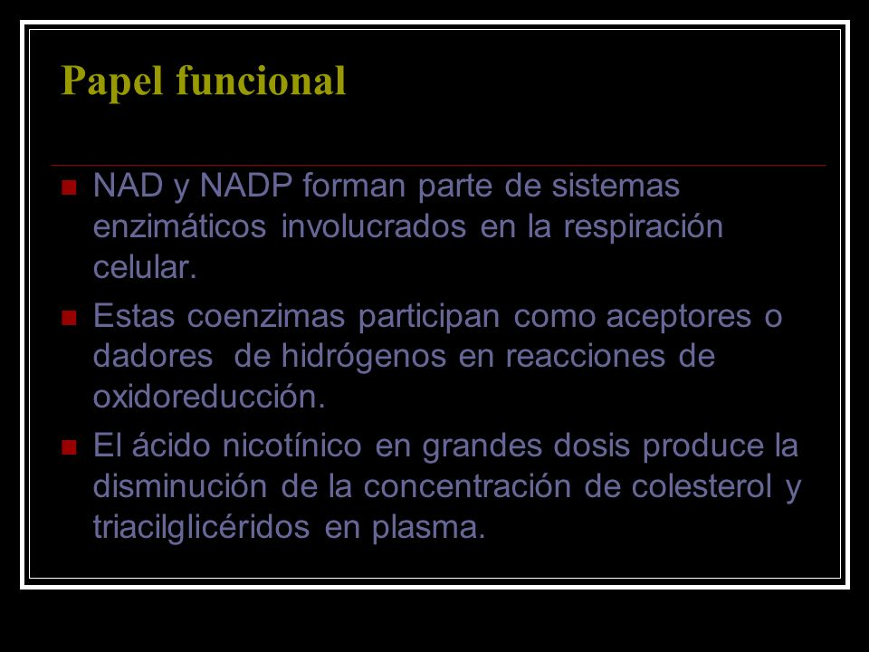 Papel funcional NAD y NADP forman parte de sistemas enzimáticos involucrados en la respiración celular. Estas coenzimas participan como aceptores o da