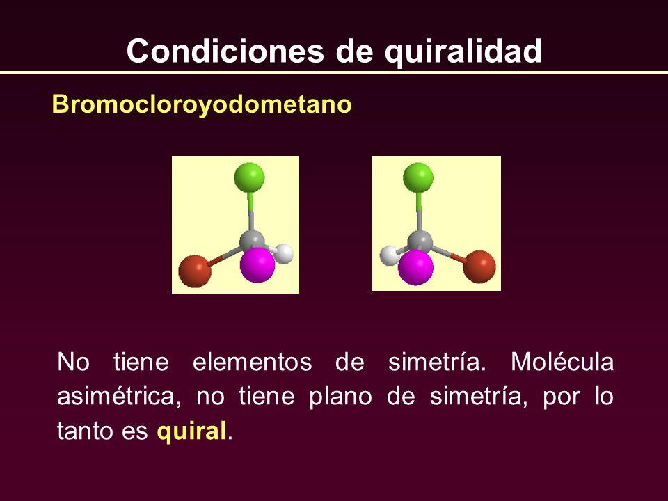 Condiciones de quiralidad No tiene elementos de simetría. Molécula asimétrica, no tiene plano de simetría, por lo tanto es quiral. Bromocloroyodometan