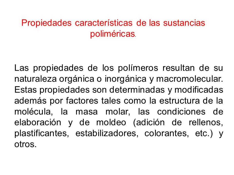 Las propiedades más notables que distinguen a los polímeros de los materiales tradicionales (aunque cada uno no posea necesariamente todas esas propiedades simultáneamente) son las siguientes: 1.- Bajo peso especifico (0.9 a 2.2 g/cm 3 ).