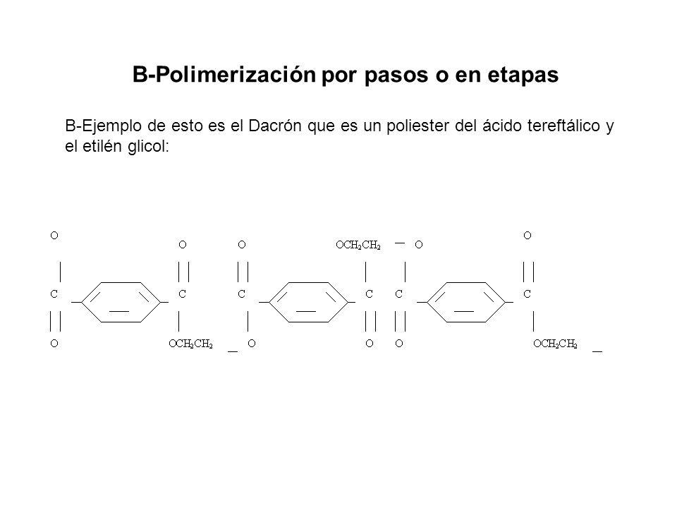 2- Según el mecanismo: Adicion que coincide con polimerizacion en cadena Condensacion que coincide con polimerizacion en etapas Ejemplos la reacción entre el ácido succinico y el propilenglicol : HOOC - (C H 2 ) 2 - COOH + HO - (CH 2 ) 3 - OH ---- - [(CH 2 ) - COO - (CH 2 ) 3 ] n -+ n H20 3- Según el tipo de monómero Homopolímeros los monomeros son iguales Copolímeros los monomeros son distintos 4- Según la forma de la cadena Lineales: ej.