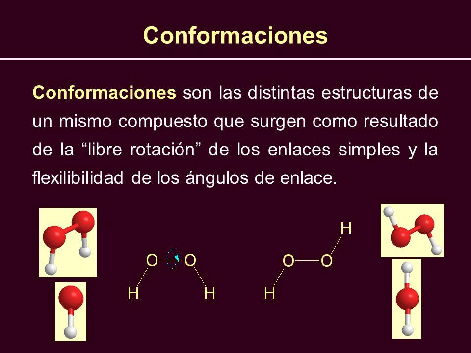 Conformaciones Conformaciones son las distintas estructuras de un mismo compuesto que surgen como resultado de la libre rotación de los enlaces simple