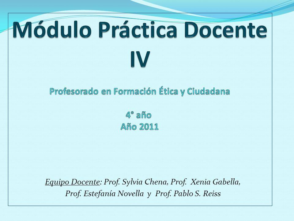 Equipo Docente: Prof. Sylvia Chena, Prof. Xenia Gabella, Prof. Estefanía Novella y Prof. Pablo S. Reiss