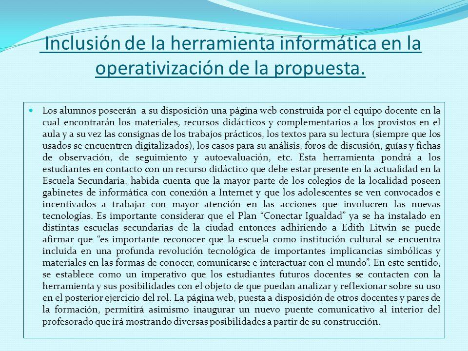 Inclusión de la herramienta informática en la operativización de la propuesta. Los alumnos poseerán a su disposición una página web construida por el