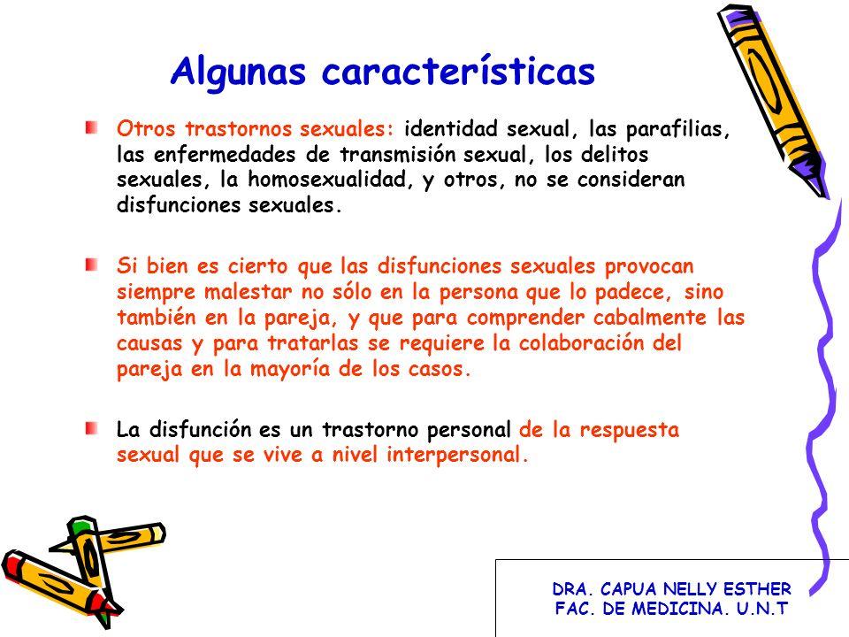 Algunas características Otros trastornos sexuales: identidad sexual, las parafilias, las enfermedades de transmisión sexual, los delitos sexuales, la