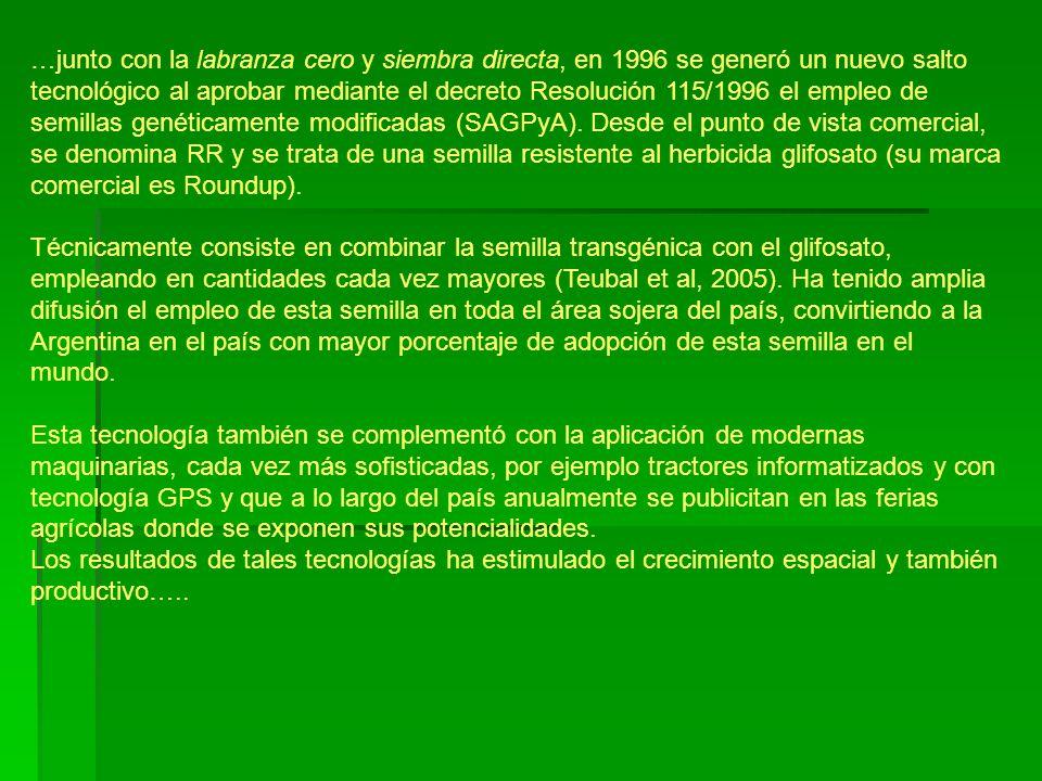 …junto con la labranza cero y siembra directa, en 1996 se generó un nuevo salto tecnológico al aprobar mediante el decreto Resolución 115/1996 el empl