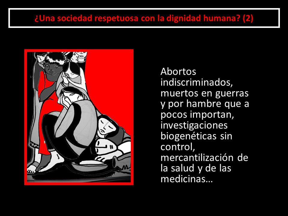 Dignidad y Derechos Humanos (4) Defender la dignidad de las personas supone defender sus Derechos Humanos porque en ellos se concreta la protección de bienes esenciales para la existencia humana: libertad de pensamiento y religiosa, trabajo, salud, educación, etc.