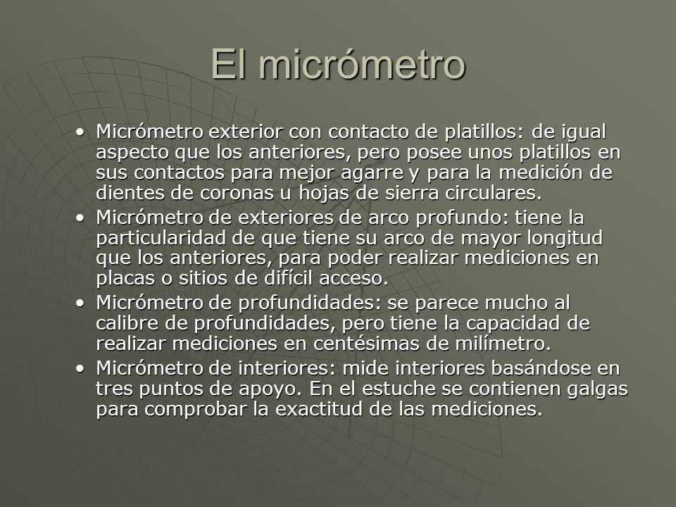 Micrómetro exterior con contacto de platillos: de igual aspecto que los anteriores, pero posee unos platillos en sus contactos para mejor agarre y par