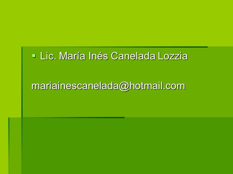 Lic. María Inés Canelada Lozzia Lic. María Inés Canelada Lozziamariainescanelada@hotmail.com