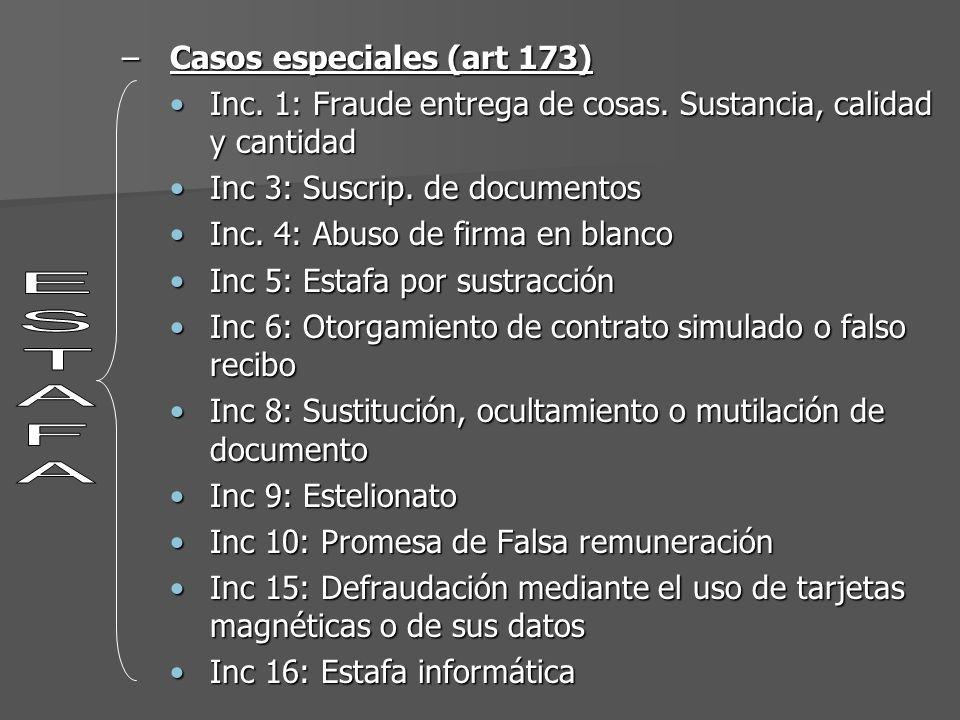 –Casos especiales (art 173) Inc. 1: Fraude entrega de cosas. Sustancia, calidad y cantidadInc. 1: Fraude entrega de cosas. Sustancia, calidad y cantid