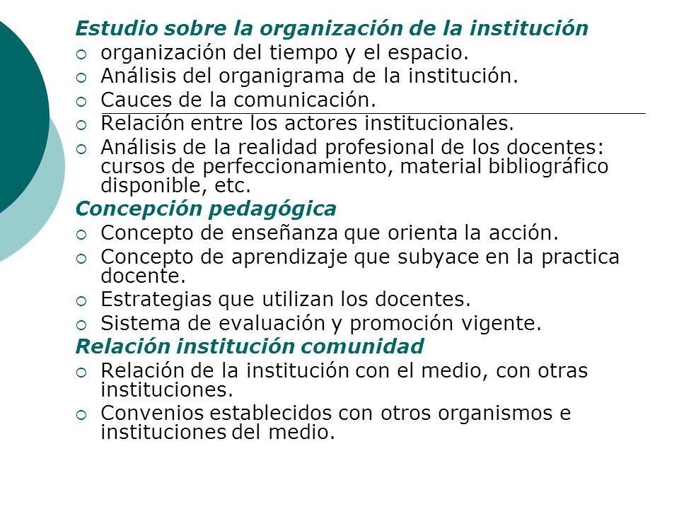 Estudio sobre la organización de la institución organización del tiempo y el espacio. Análisis del organigrama de la institución. Cauces de la comunic