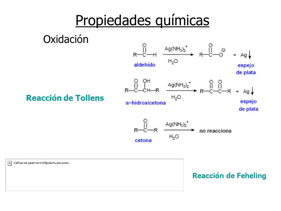 Propiedades químicas Oxidación Reacción de Tollens Reacción de Feheling