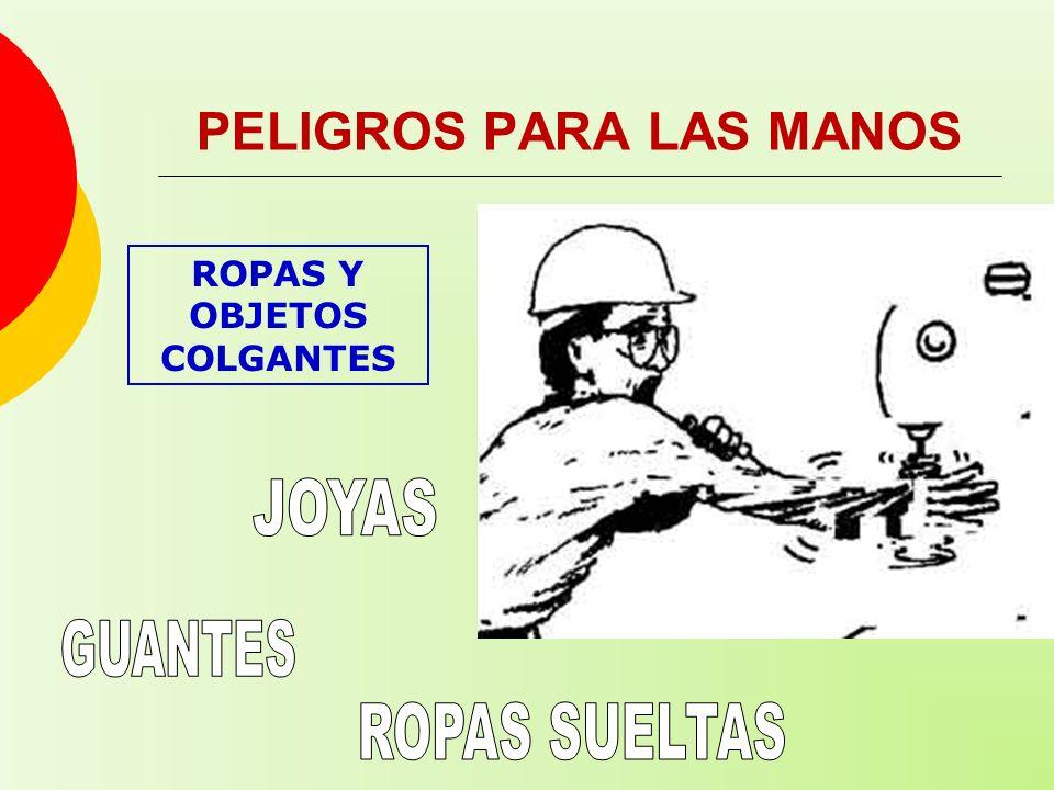 ROPAS Y OBJETOS COLGANTES PELIGROS PARA LAS MANOS