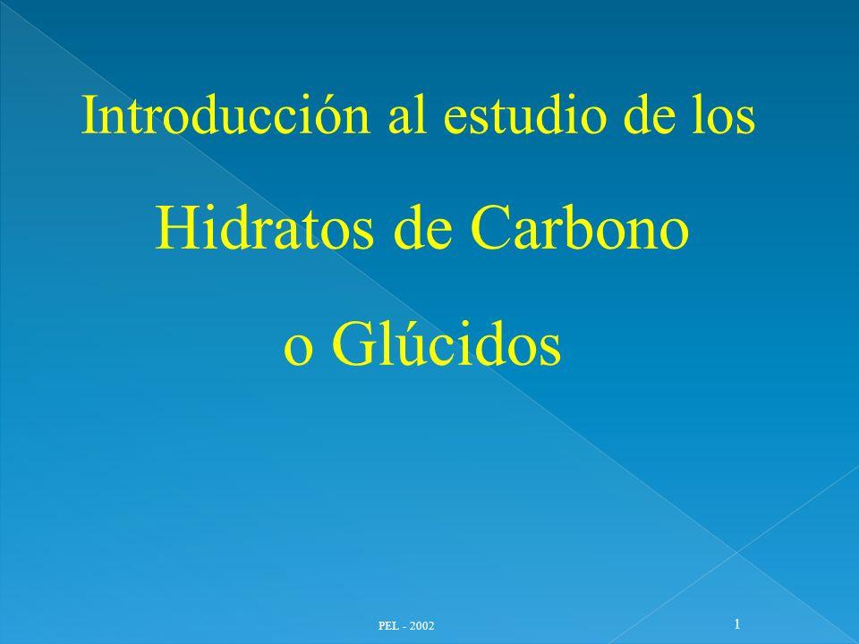 PEL - 2002 22 1.La D-Glucosa no da todas las reacciones de los aldehidos 2.