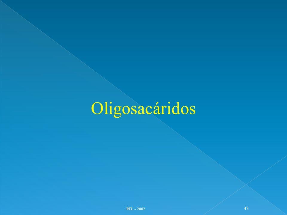 PEL - 2002 43 Oligosacáridos