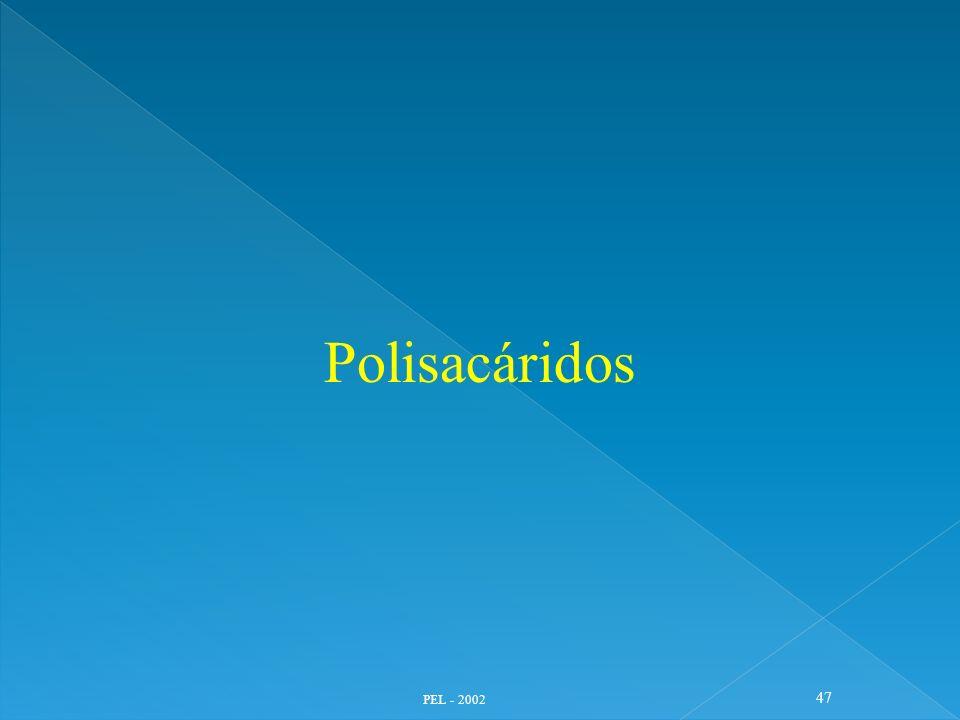 PEL - 2002 47 Polisacáridos